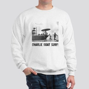"""Charlie Don't Surf"" Sweatshirt"