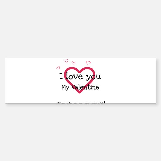 I love you My Valentine Bumper Bumper Bumper Sticker