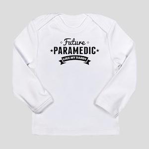 Future Paramedic Like My Daddy Long Sleeve T-Shirt