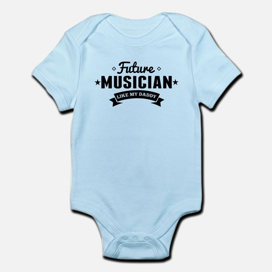 Future Musician Like My Daddy Body Suit