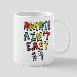 Mommin Ain't Easy Mug