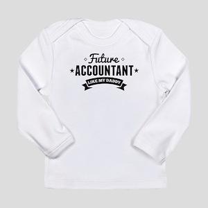 Future Accountant Like My Daddy Long Sleeve T-Shir