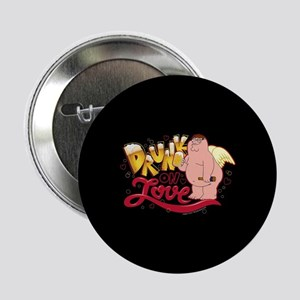 "Family Guy Drunk on Love 2.25"" Button"