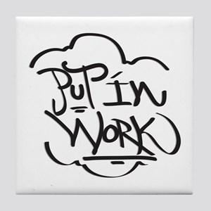 Put in work Tile Coaster