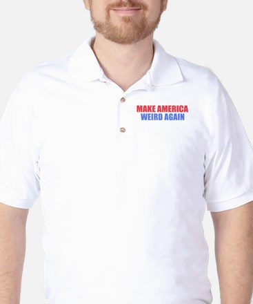 Make America Weird Again Golf Shirt