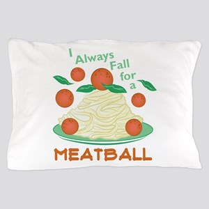 Fall For A Meatball Pillow Case