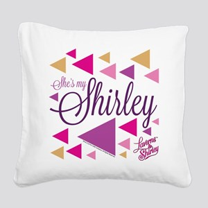 Laverne and Shirley: She's My Square Canvas Pillow