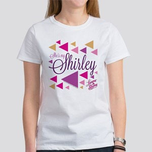 Laverne and Shirley: She's My Shir Women's T-Shirt
