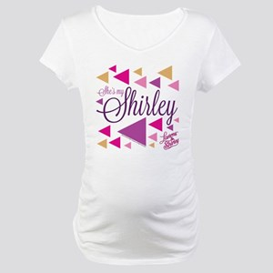 Laverne and Shirley: She's My Sh Maternity T-Shirt