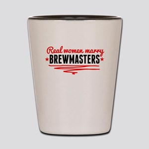 Real Women Marry Brewmasters Shot Glass