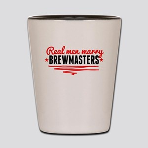 Real Men Marry Brewmasters Shot Glass