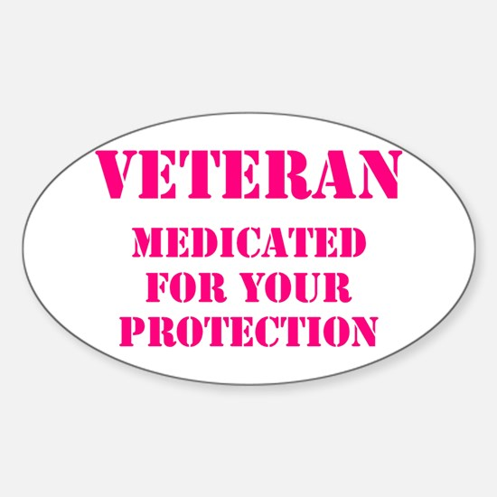 VETERAN MEDICATED FOR YOUR PROTECTION HOT Decal