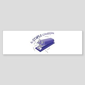 In Staple Condition Bumper Sticker