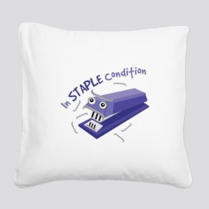 In Staple Condition Square Canvas Pillow