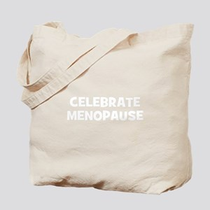Celebrate Menopause Tote Bag