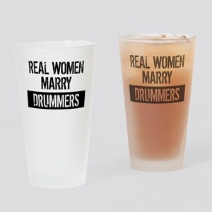 Real Women Marry Drummers Drinking Glass