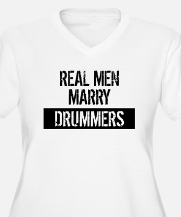 Real Men Marry Drummers Plus Size T-Shirt