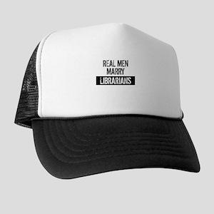 Real Men Marry Librarians Trucker Hat