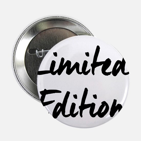 "Limited Edition 2.25"" Button"
