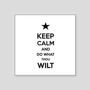 """Keep Calm And Do What Thou Square Sticker 3"""""""