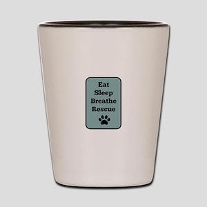 Eat, Sleep, Breathe, Rescue Shot Glass