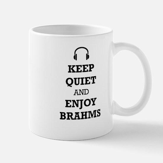 Keep Quiet and Enjoy Brahms Mugs