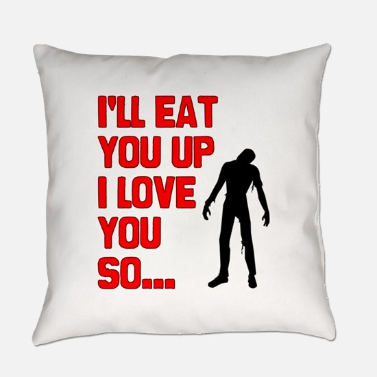 Eat You Up Everyday Pillow