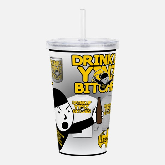 Drink up Yinz Bitches Acrylic Double-wall Tumbler