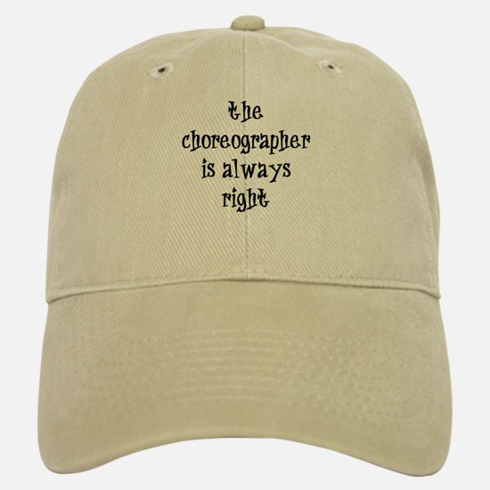 choreographer always right Baseball Baseball Cap