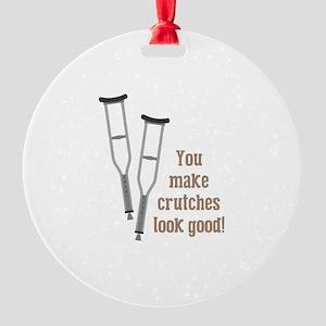 Crutches Look Good Ornament