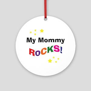 My Mommy Rocks! Ornament (Round)