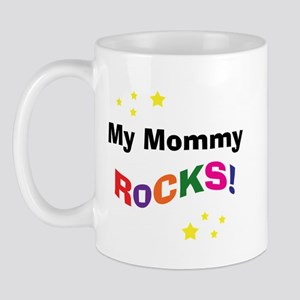 My Mommy Rocks! Mug
