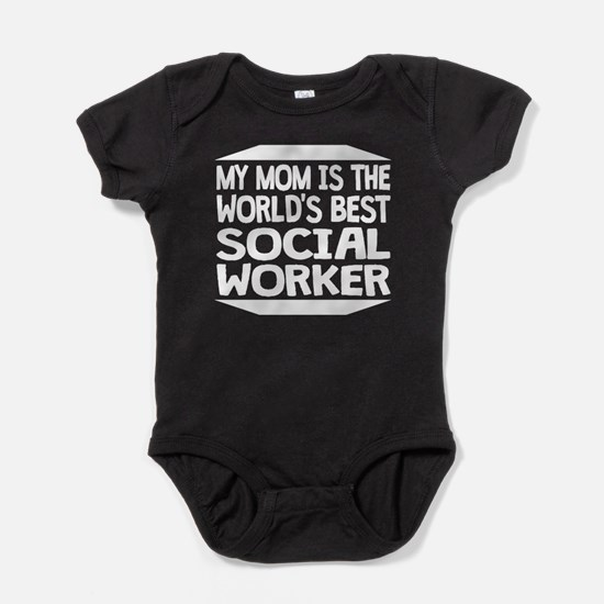 My Mom Is The World's Best Social Worker Baby Body