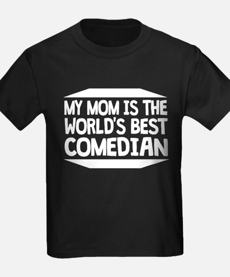 My Mom Is The World's Best Comedian T-Shirt