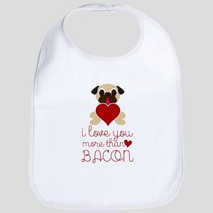 I Love You More Than Bacon Valentine Fawn Pug Bib