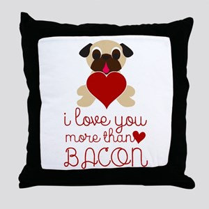 I Love You More Than Bacon Valentine Throw Pillow