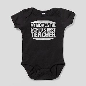 My Mom Is The World's Best Teacher Baby Bodysuit