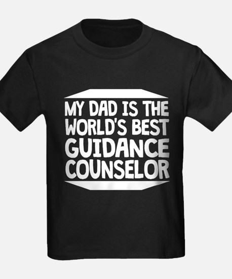 My Dad Is The World's Best Guidance Counselor T-Sh