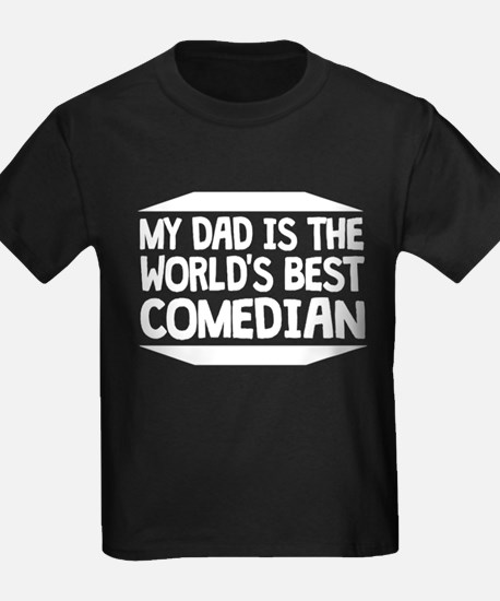 My Dad Is The World's Best Comedian T-Shirt