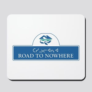 Road to Nowhere, Canada Mousepad