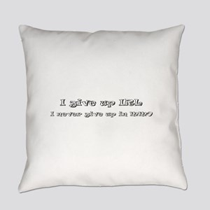 I give up IRL Everyday Pillow