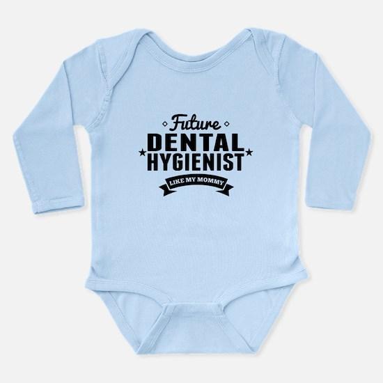 Future Dental Hygienist Like My Mommy Body Suit