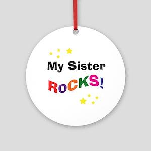 My Sister Rocks! Ornament (Round)