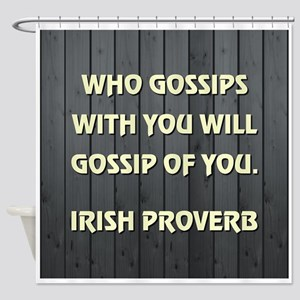 WHO GOSSIPS... Shower Curtain