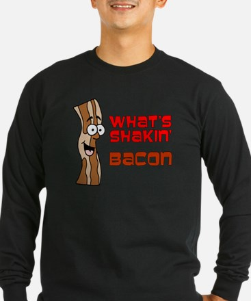 What's Shakin' Bacon Long Sleeve T-Shirt