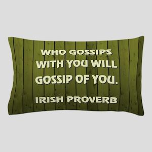 WHO GOSSIPS... Pillow Case