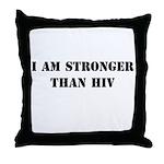 I am Stronger than HIV Throw Pillow