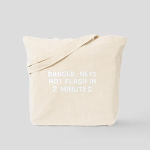 DANGER: Next Hot Flash In 2 M Tote Bag