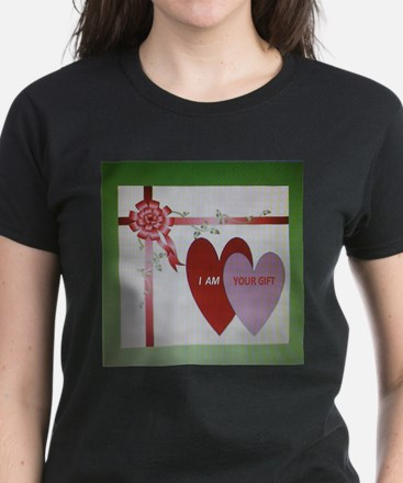 I AM YOUR GIFT T-Shirt