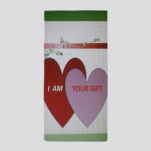 I AM YOUR GIFT Beach Towel